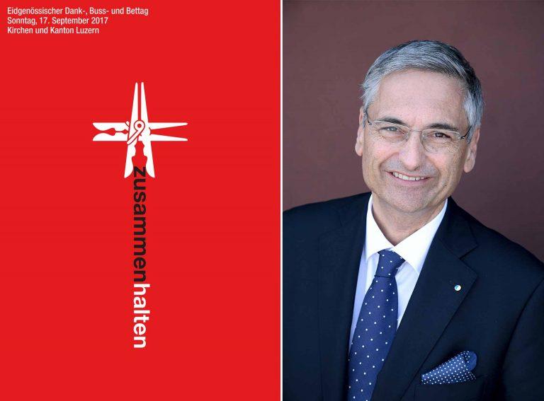 Das Plakat von Kirchen und Kanton Luzern zum Bettag 2017 ; Regierungspräsident Guido Graf.